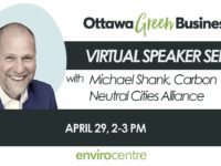 Ottawa Green Business Speaker Series with Michael Shank, Carbon Neutral Cities Alliance